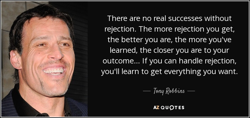 quote-there-are-no-real-successes-without-rejection-the-more-rejection-you-get-the-better-tony-robbins-48-37-69